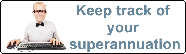 Keep track of your superannuation