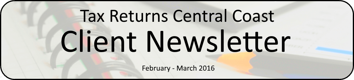 Tax Returns Central Coast Newsletter February - March 2016 Banner.